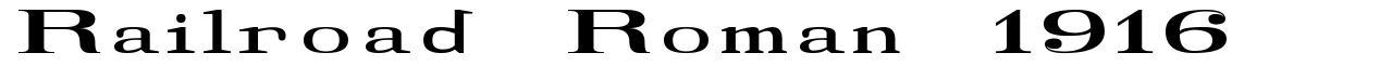 Railroad Roman 1916 font