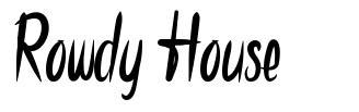 Rowdy House