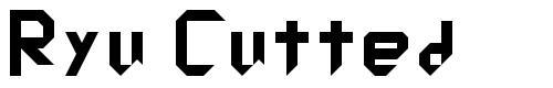 Ryu Cutted font