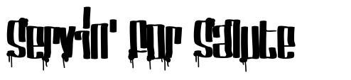 Servin' For Salute font