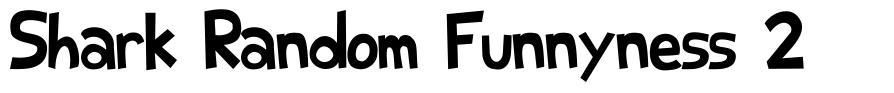 Shark Random Funnyness 2 フォント