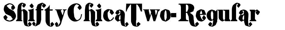 ShiftyChicaTwo-Regular font