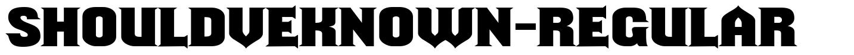 ShouldveKnown-Regular