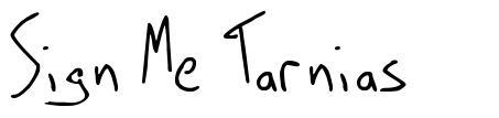 Sign Me Tarnias