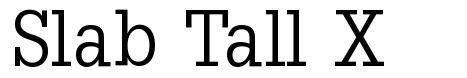 Slab Tall X