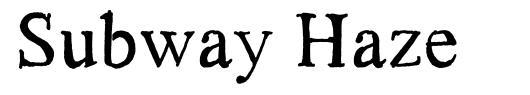 Subway Haze font