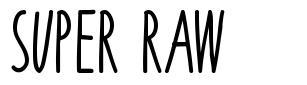 Super Raw font