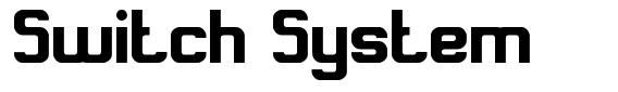Switch System