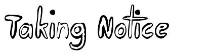 Taking Notice font