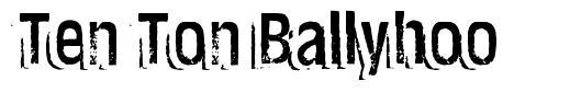 Ten Ton Ballyhoo
