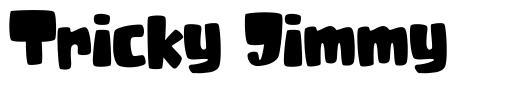 Tricky Jimmy