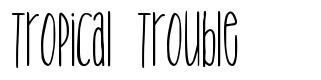 Tropical Trouble font