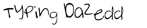 Typing Dazedd font