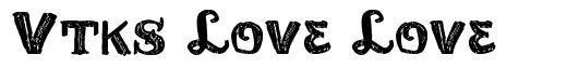 Vtks Love Love