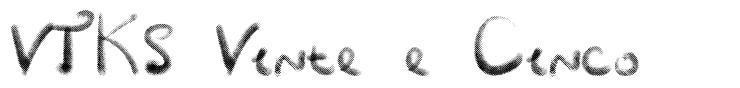 VTKS Vinte e Cinco font