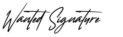 Wanted Signature