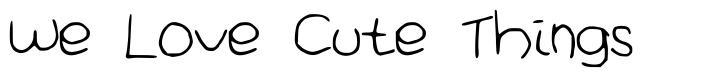 We Love Cute Things font