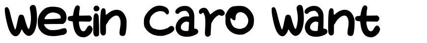 Wetin Caro Want font