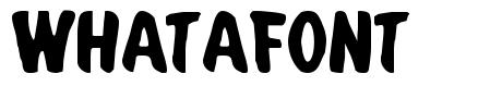 Whatafont font