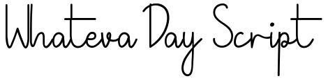Whateva Day Script