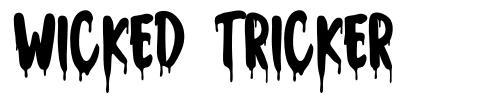 Wicked Tricker fuente