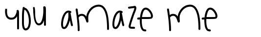 You Amaze Me font