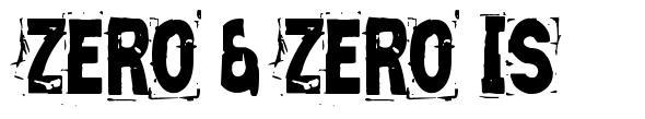 Zero & Zero Is font