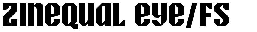 Zinequal eYe/FS font